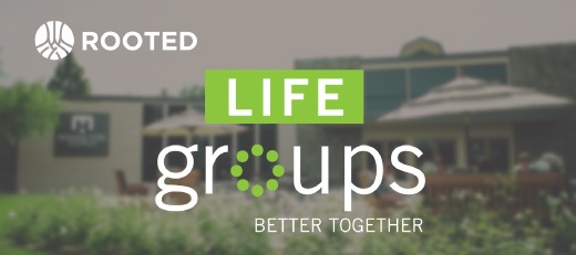 Rooted - Life Groups