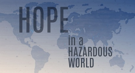 Hope in a Hazardous World