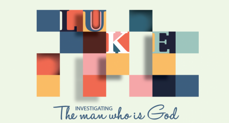 Luke: Investigating the Man Who is God