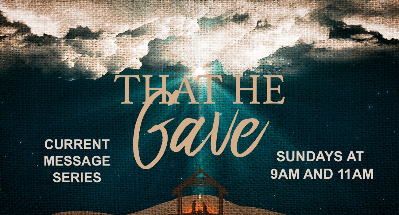 That He Gave - Current Message Series